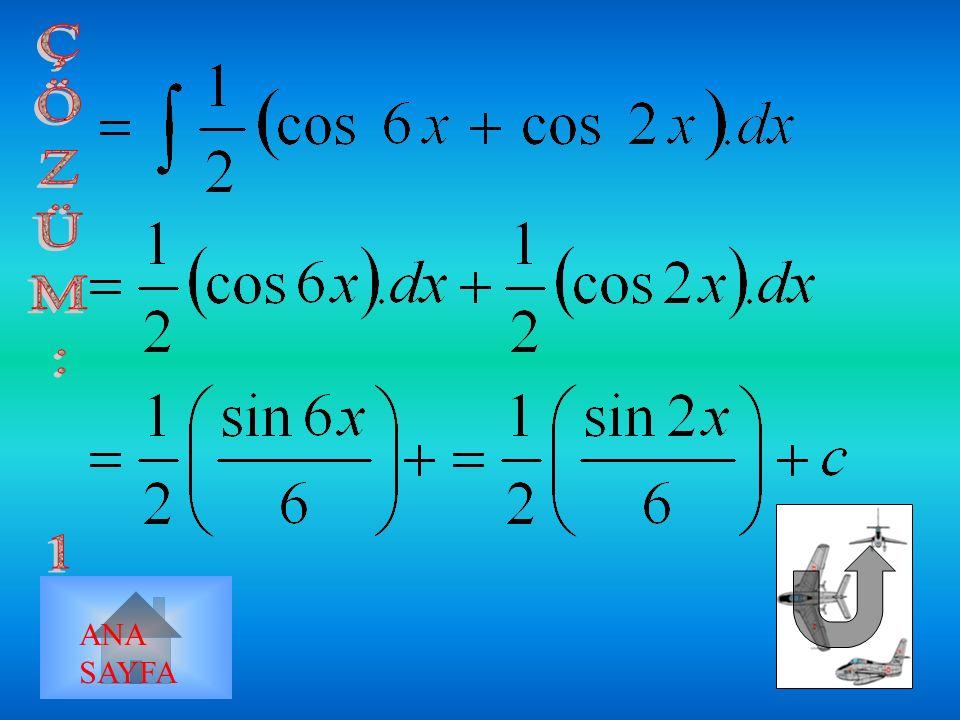 ÖRNEKLER: 1) 2) 3) 4) sinx 2.dx=??? 5) ANA SAYFA