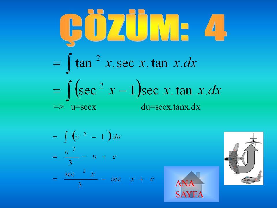 => u=sinx du=cosx.dx ANA SAYFA