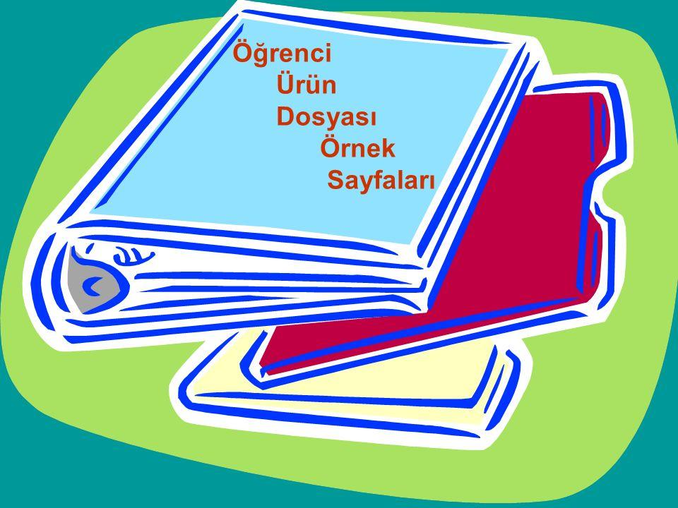 14.-15. haftalar Ürün Dosyası'nın Sunumu Sunum yönergesi doğrultusunda dosyasını sunuma hazırlar (Ek 7). Öğretmen ve velinin katılımıyla sunumu yapar.
