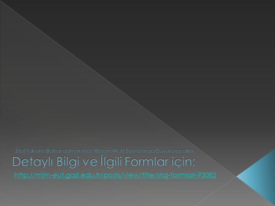 http://mim-eut.gazi.edu.tr/posts/view/title/staj-formlari-93082