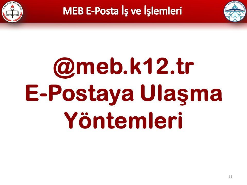11 @meb.k12.tr E-Postaya Ula ş ma Yöntemleri