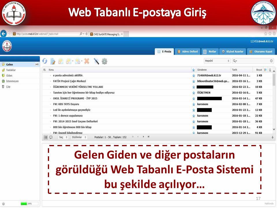 17 Gelen Giden ve diğer postaların görüldüğü Web Tabanlı E-Posta Sistemi bu şekilde açılıyor…