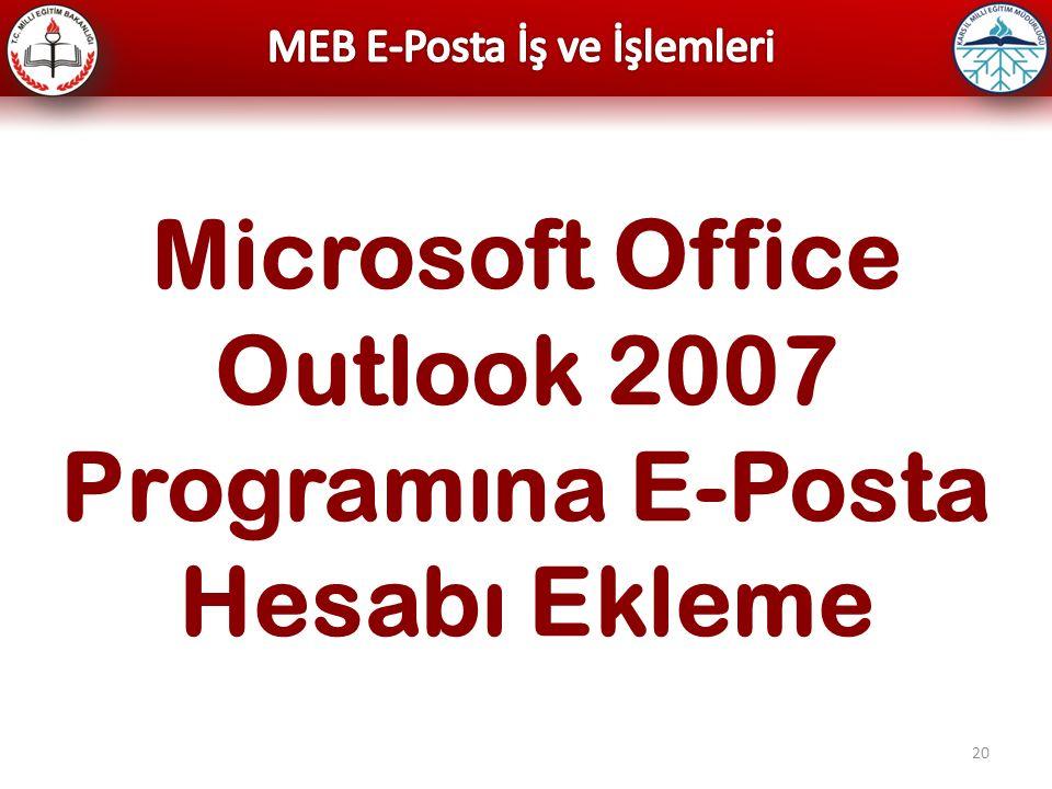 20 Microsoft Office Outlook 2007 Programına E-Posta Hesabı Ekleme