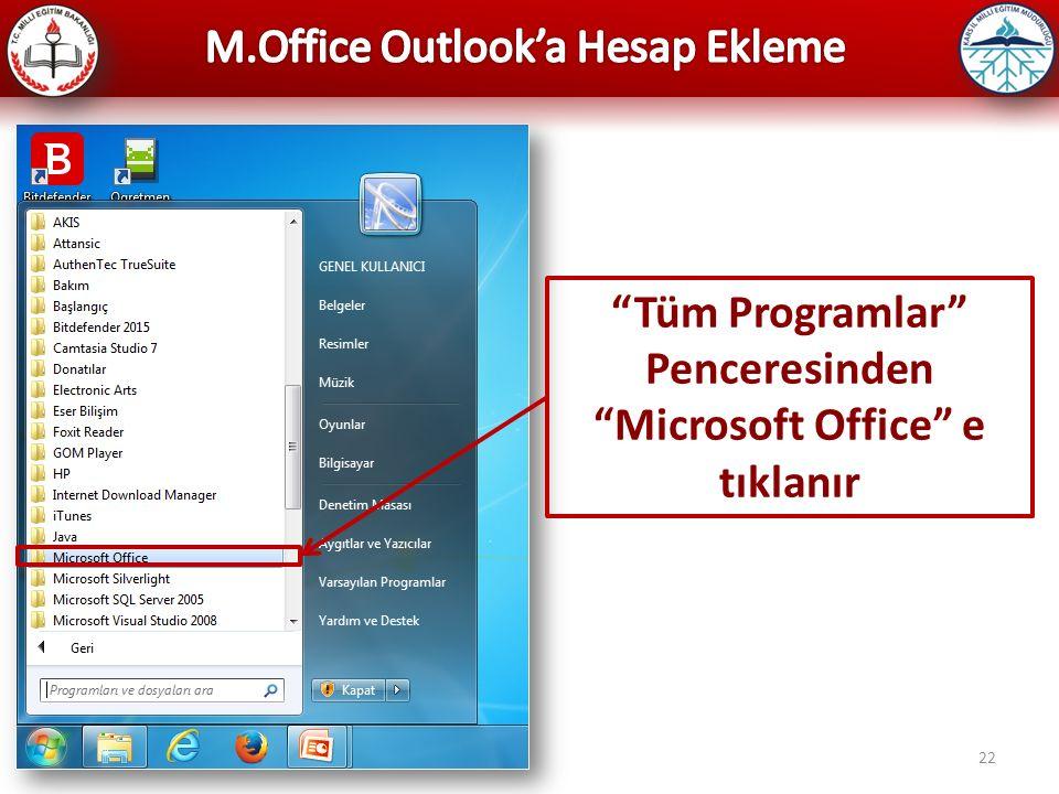 22 Tüm Programlar Penceresinden Microsoft Office e tıklanır