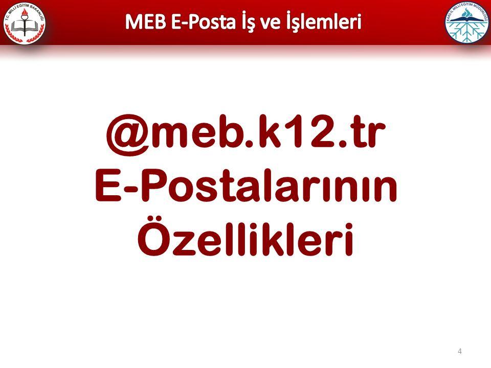 5  Kurumlar arası resmi yazışmalar ve iletişim işlemleri için okullarımıza @meb.k12.tr adresli e-postalar tahsis edilmiştir.