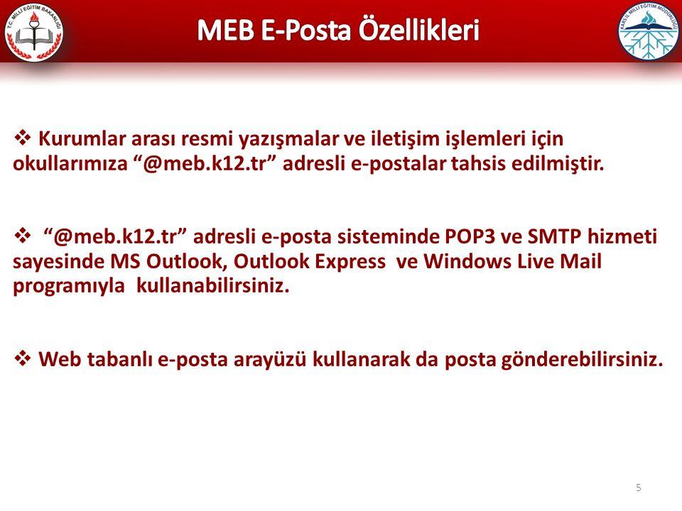 """5  Kurumlar arası resmi yazışmalar ve iletişim işlemleri için okullarımıza """"@meb.k12.tr"""" adresli e-postalar tahsis edilmiştir.  """"@meb.k12.tr"""" adresl"""