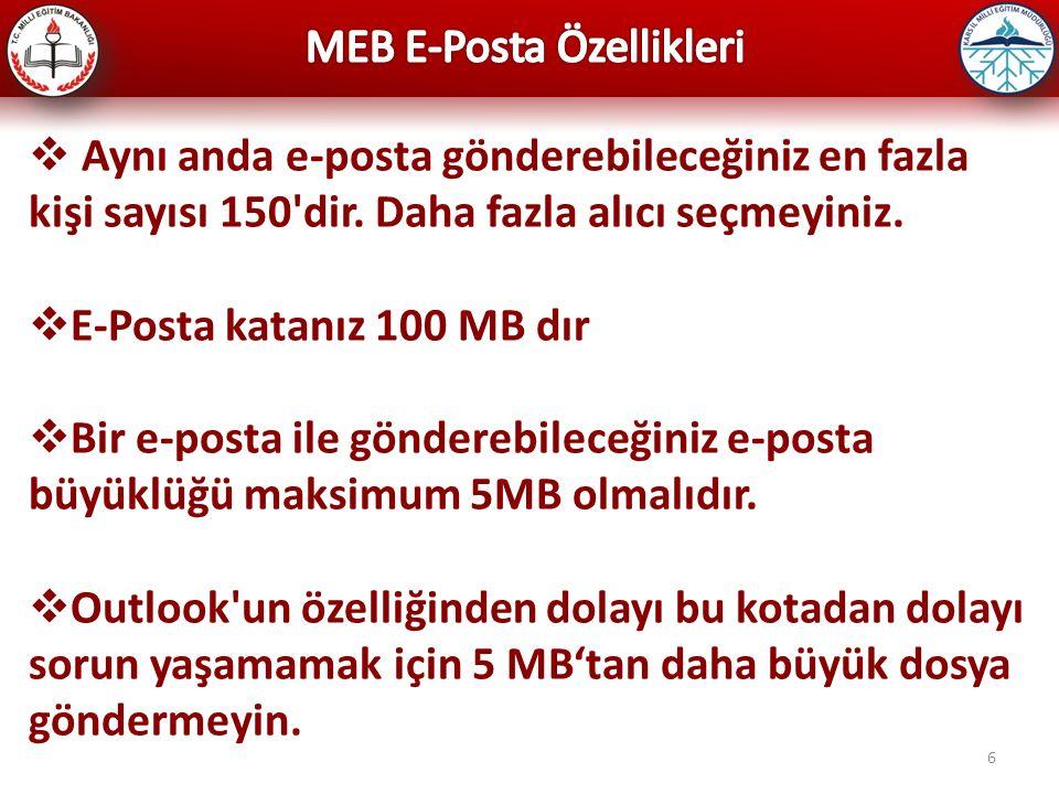 7  İl Milli Eğitim Müdürlüğümüz ile bağlı kurumlar e-posta iletişimlerinde okullarına tahsis edilen kurumkodu@meb.k12.tr adresli e-postalarını kullanacaklardır.