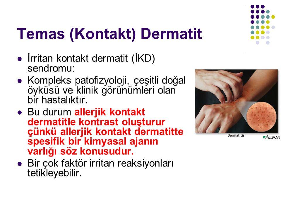 İrritan Kontakt Dermatit İrritan maddenin özellikleri (pH,çözünürlük, fiziksel durumu, konsantrasyonu) Çevresel faktörler (ısı, nem, basınç) Kolaylaştırıcı kişisel faktörler (yaş, cinsiyet, etnisite, var olan ya da önceki deri hastalığı, etkilenen bölge) …gibi faktörler hastalığın oluşumunda önemlidir.