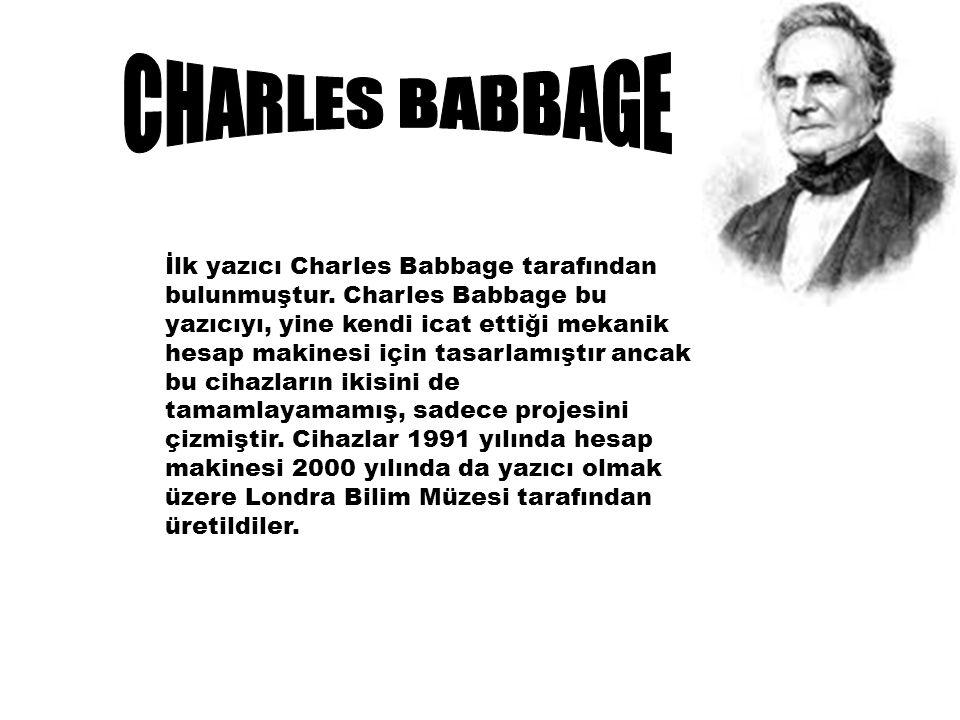 İlk yazıcı Charles Babbage tarafından bulunmuştur.