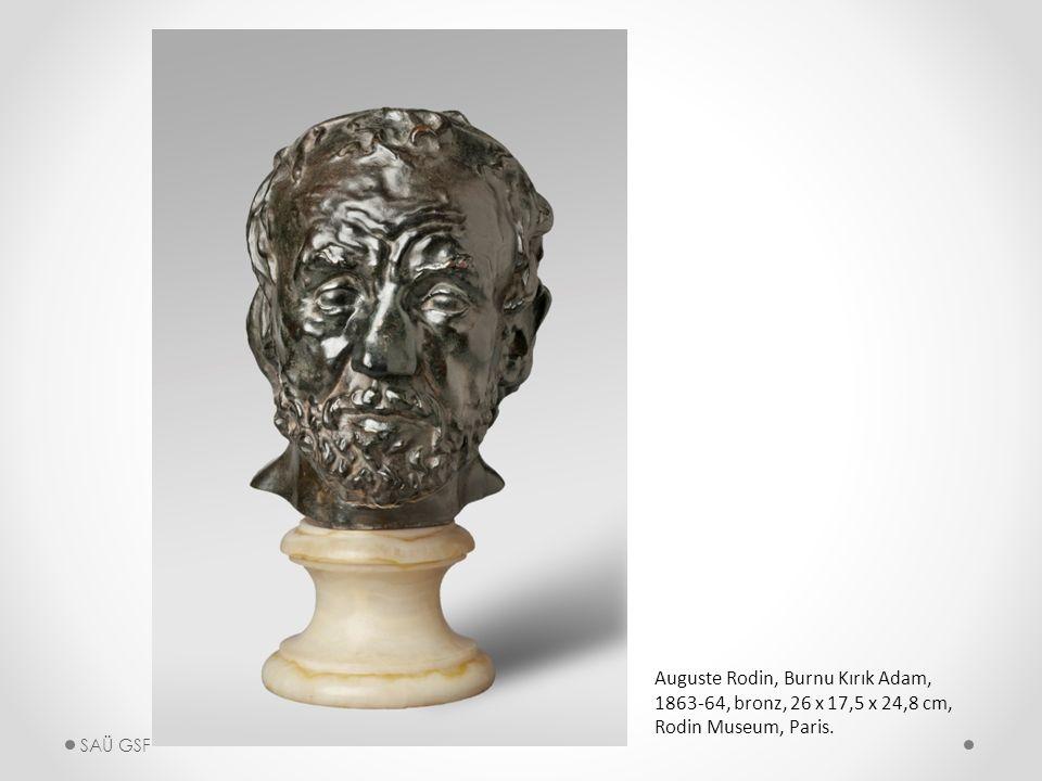 Auguste Rodin, Burnu Kırık Adam, 1863-64, bronz, 26 x 17,5 x 24,8 cm, Rodin Museum, Paris. SAÜ GSF