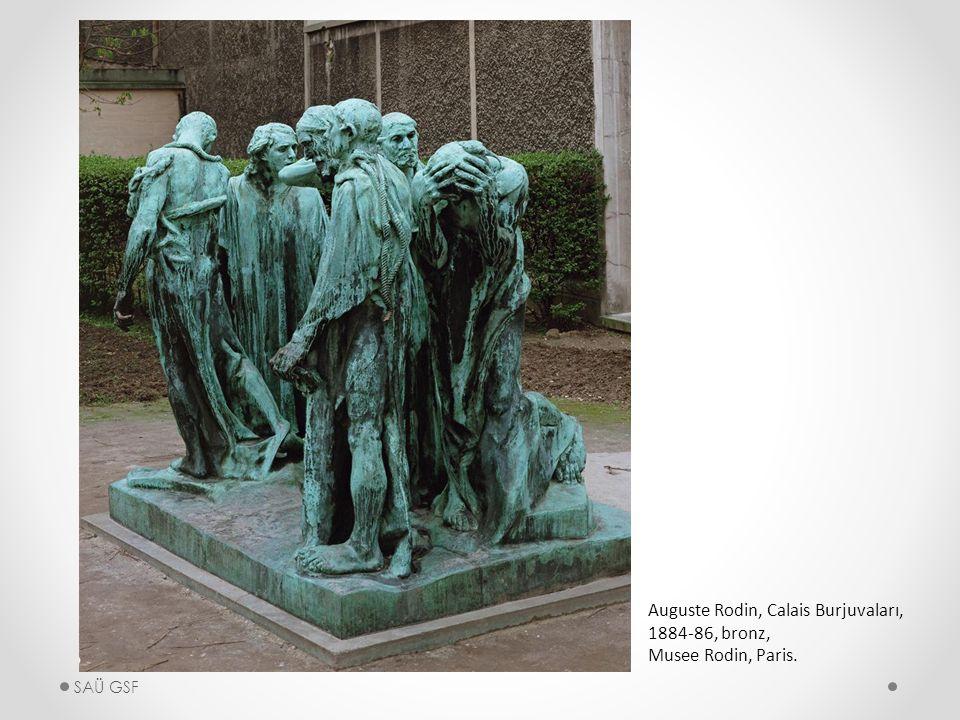 Auguste Rodin, Calais Burjuvaları, 1884-86, bronz, Musee Rodin, Paris. SAÜ GSF