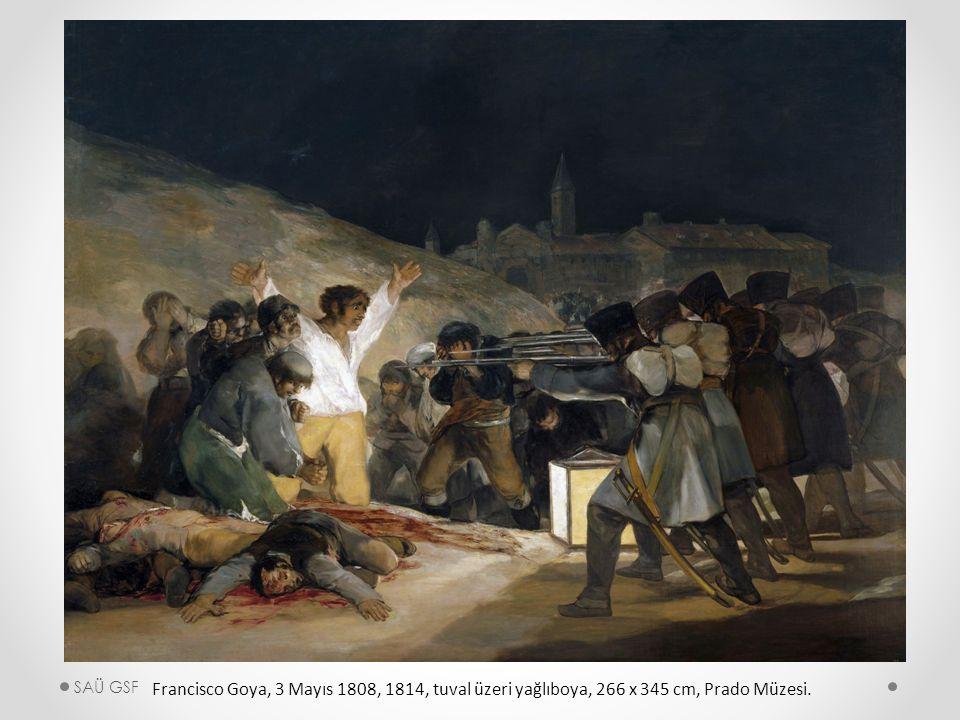 Francisco Goya, 3 Mayıs 1808, 1814, tuval üzeri yağlıboya, 266 x 345 cm, Prado Müzesi. SAÜ GSF
