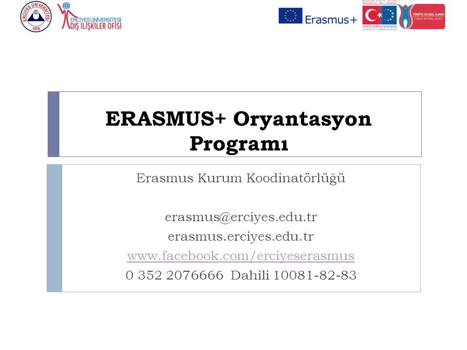 ERASMUS+ Oryantasyon Programı Erasmus Kurum Koodinatörlüğü erasmus@erciyes.edu.tr erasmus.erciyes.edu.tr www.facebook.com/erciyeserasmus 0 352 2076666 Dahili 10081-82-83