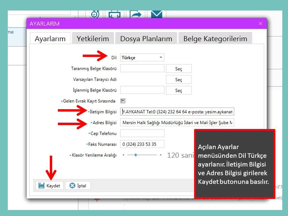 Açılan Ayarlar menüsünden Dil Türkçe ayarlanır. İletişim Bilgisi ve Adres Bilgisi girilerek Kaydet butonuna basılır.