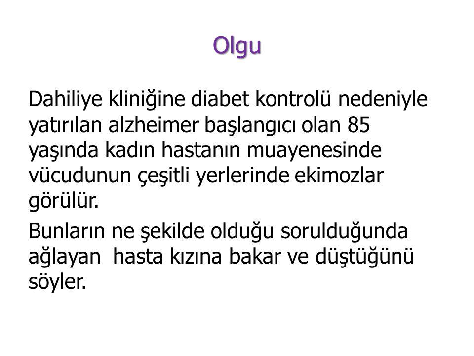 Olgu Dahiliye kliniğine diabet kontrolü nedeniyle yatırılan alzheimer başlangıcı olan 85 yaşında kadın hastanın muayenesinde vücudunun çeşitli yerleri