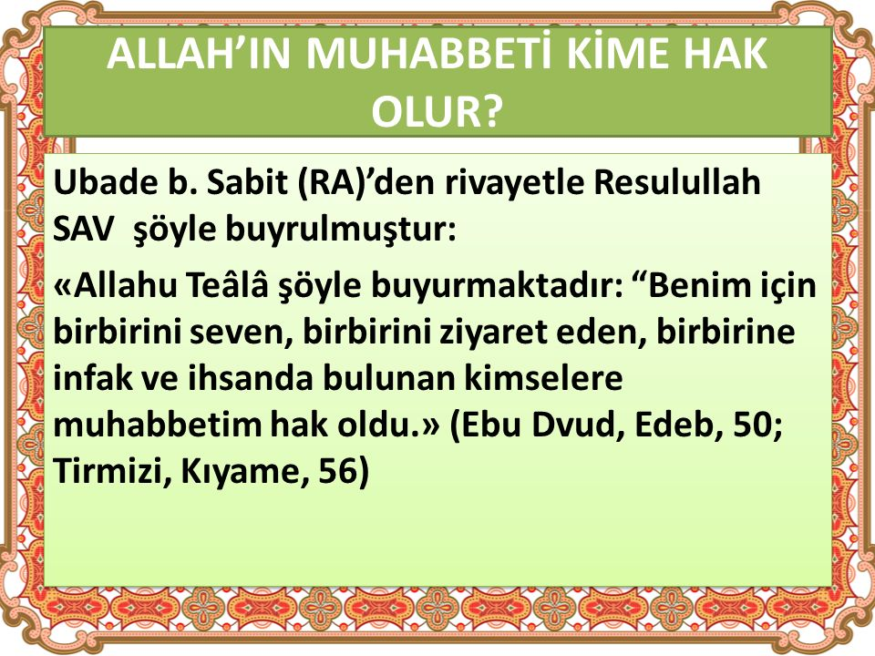 ALLAH'IN MUHABBETİ KİME HAK OLUR. Ubade b.
