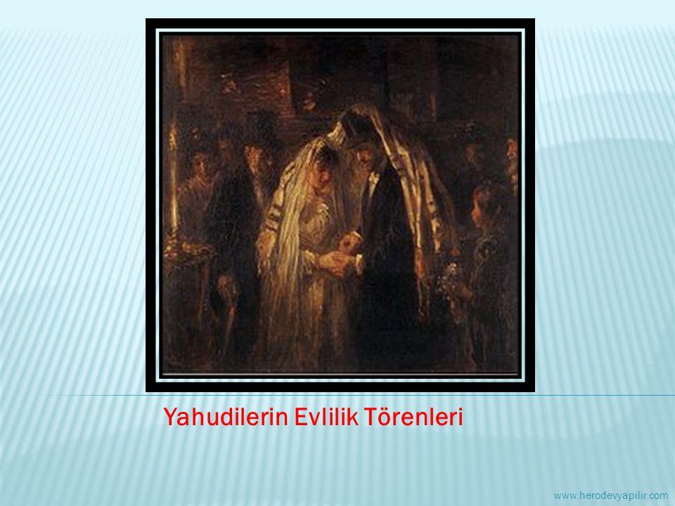 Yahudilerin Evlilik Törenleri www.herodevyapilir.com