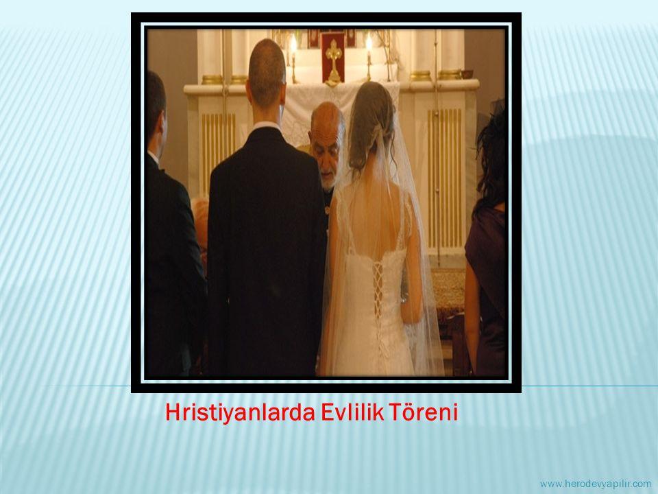 Hristiyanlarda Evlilik Töreni www.herodevyapilir.com