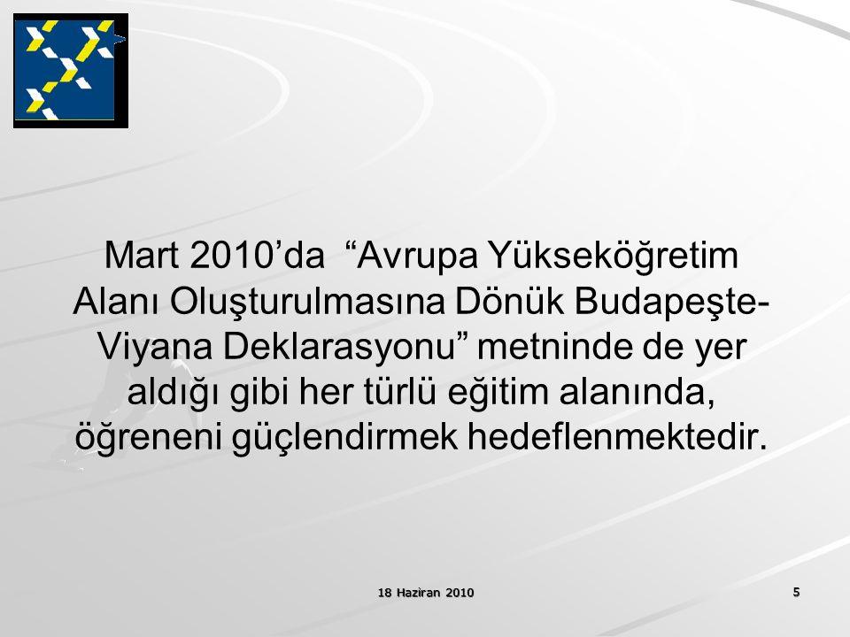"""18 Haziran 2010 5 Mart 2010'da """"Avrupa Yükseköğretim Alanı Oluşturulmasına Dönük Budapeşte- Viyana Deklarasyonu"""" metninde de yer aldığı gibi her türlü"""