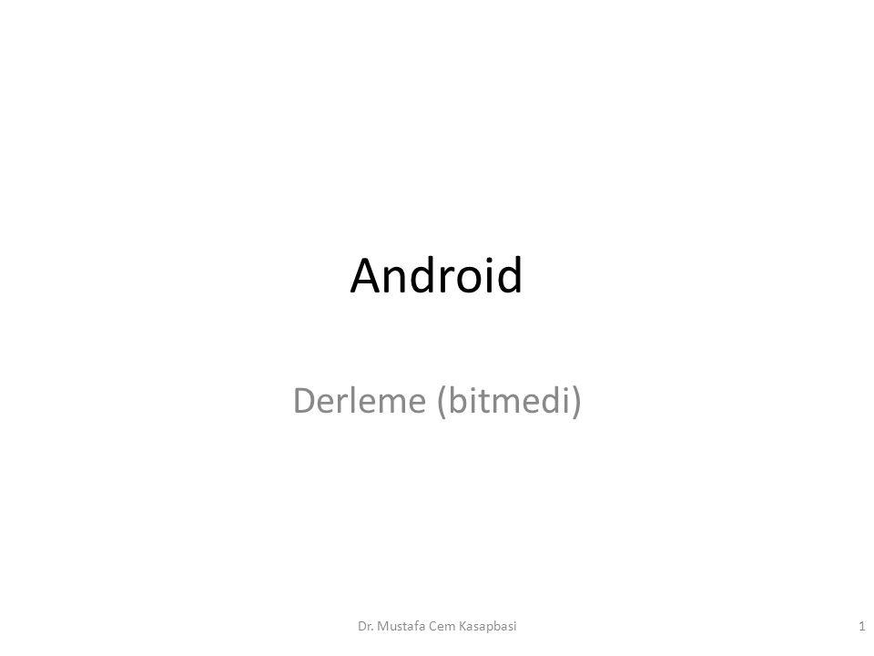 Android Derleme (bitmedi) Dr. Mustafa Cem Kasapbasi1