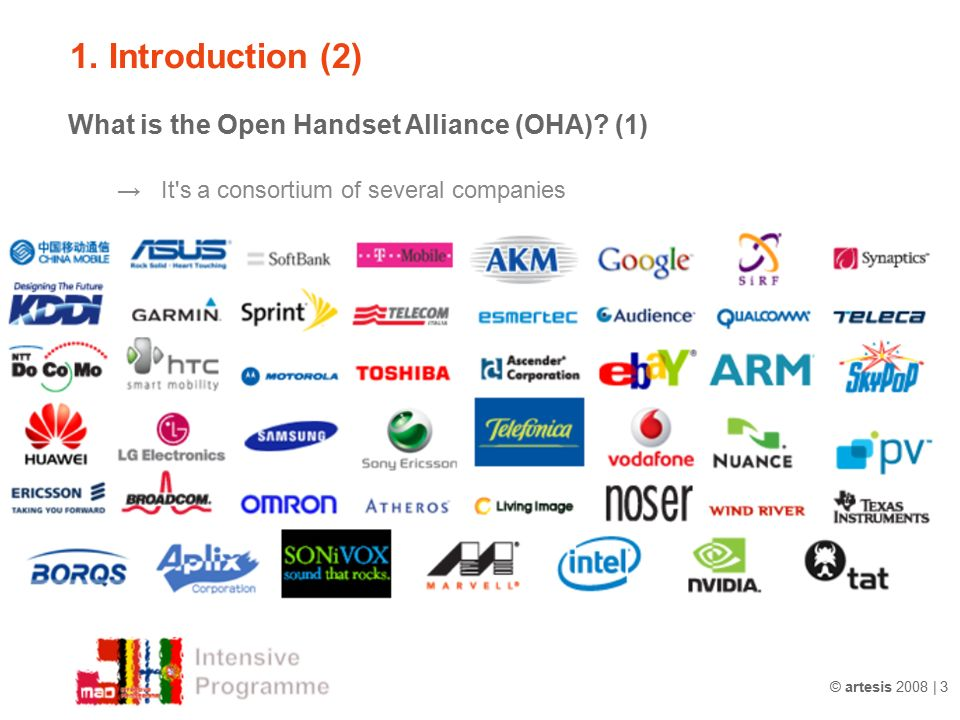 © artesis 2008 | 3 1. Introduction (2) What is the Open Handset Alliance (OHA).