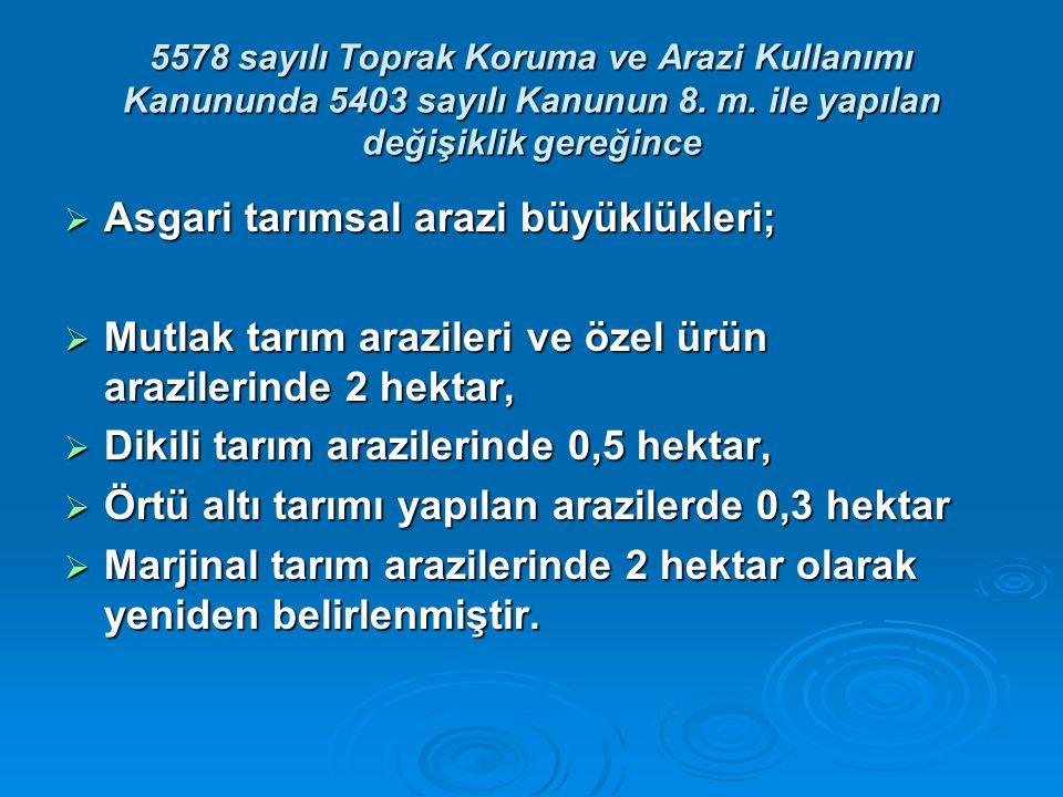 5578 sayılı Toprak Koruma ve Arazi Kullanımı Kanununda 5403 sayılı Kanunun 8.