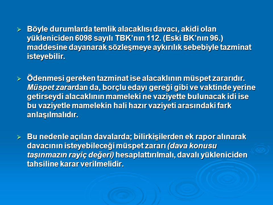  Böyle durumlarda temlik alacaklısı davacı, akidi olan yükleniciden 6098 sayılı TBK'nın 112.