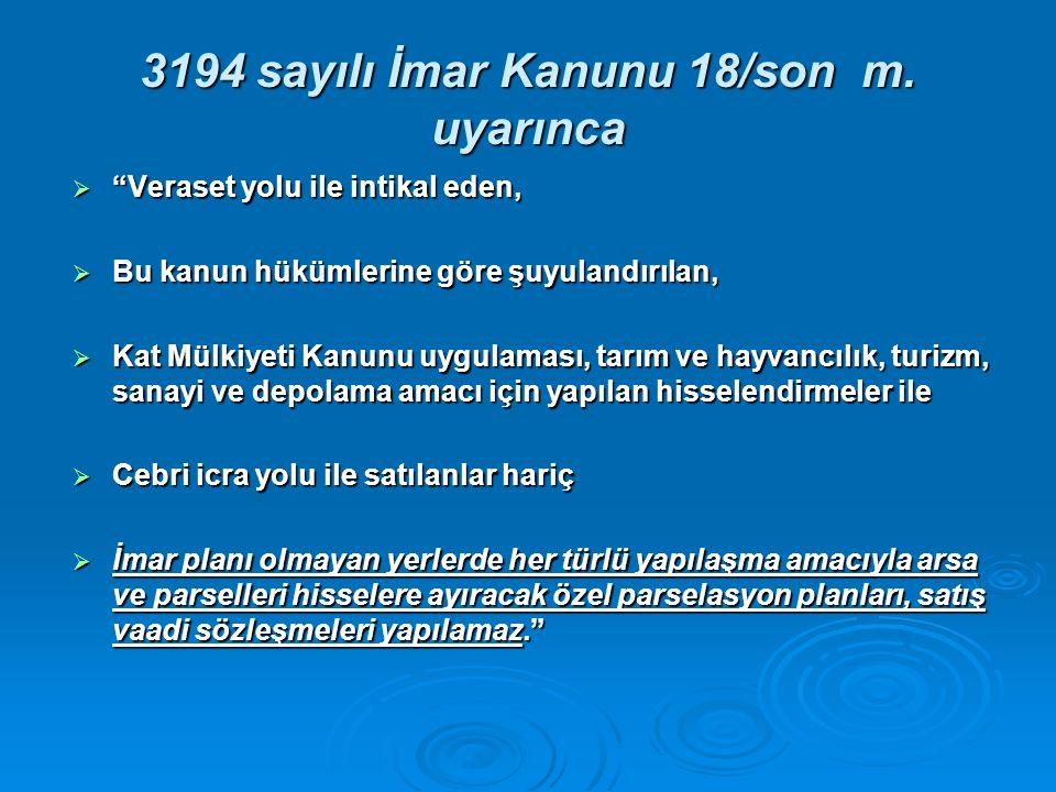 3194 sayılı İmar Kanunu 18/son m.