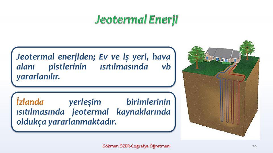Jeotermal enerjiden; Ev ve iş yeri, hava alanı pistlerinin ısıtılmasında vb yararlanılır.