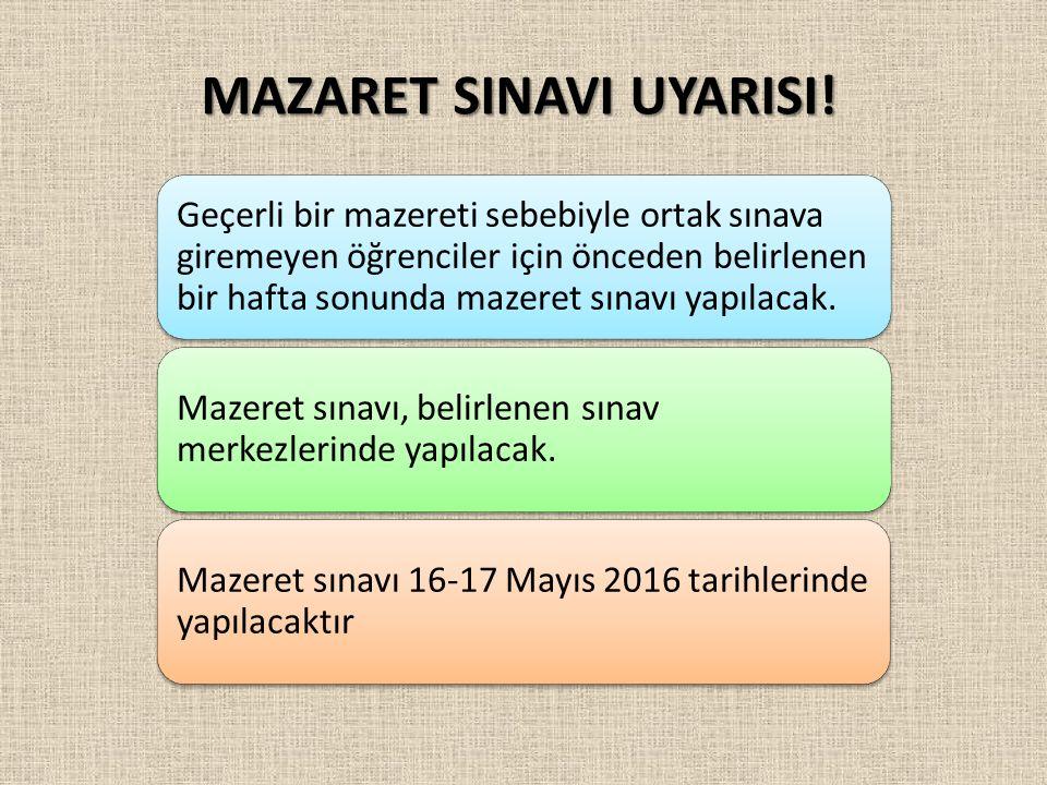 MAZARET SINAVI UYARISI! MAZARET SINAVI UYARISI! Geçerli bir mazereti sebebiyle ortak sınava giremeyen öğrenciler için önceden belirlenen bir hafta son