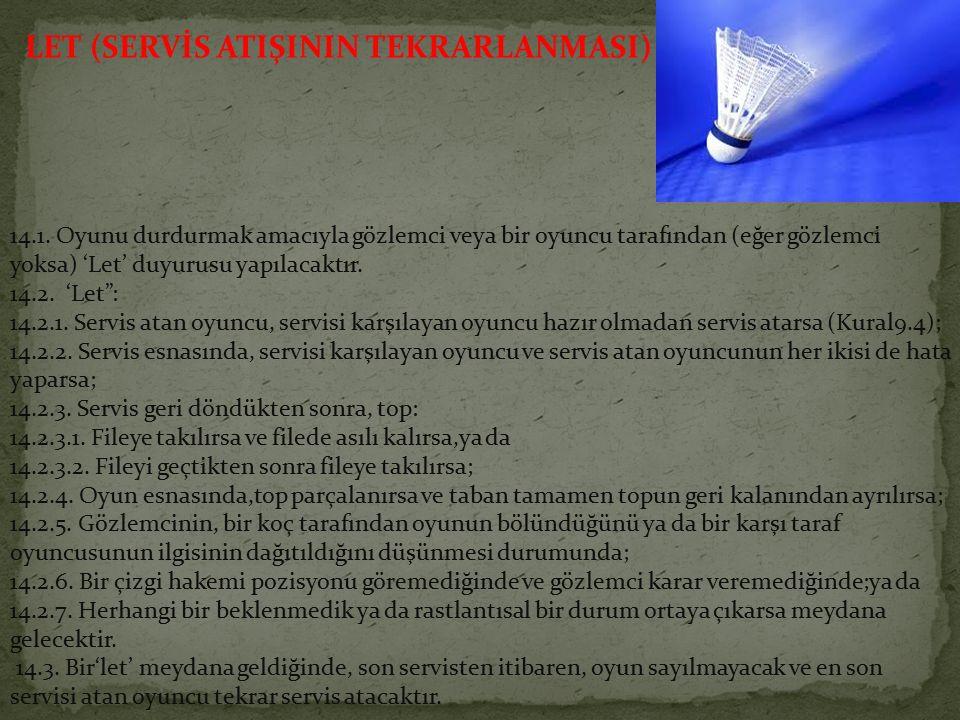LET (SERVİS ATIŞININ TEKRARLANMASI) 14.1.