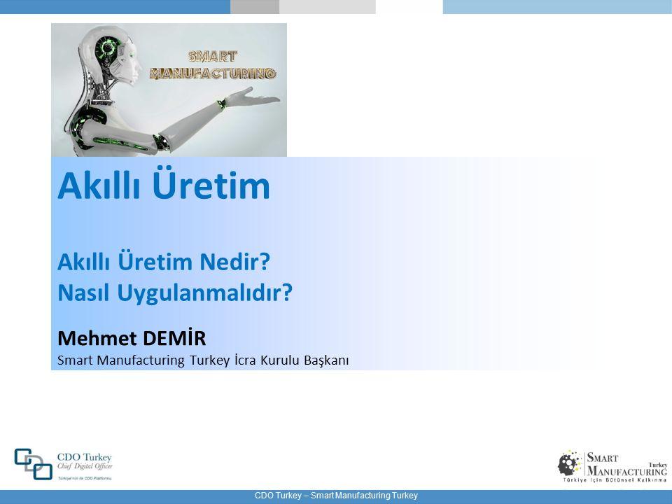 CDO Turkey – Smart Manufacturing Turkey Akıllı Üretim Akıllı Üretim Nedir.