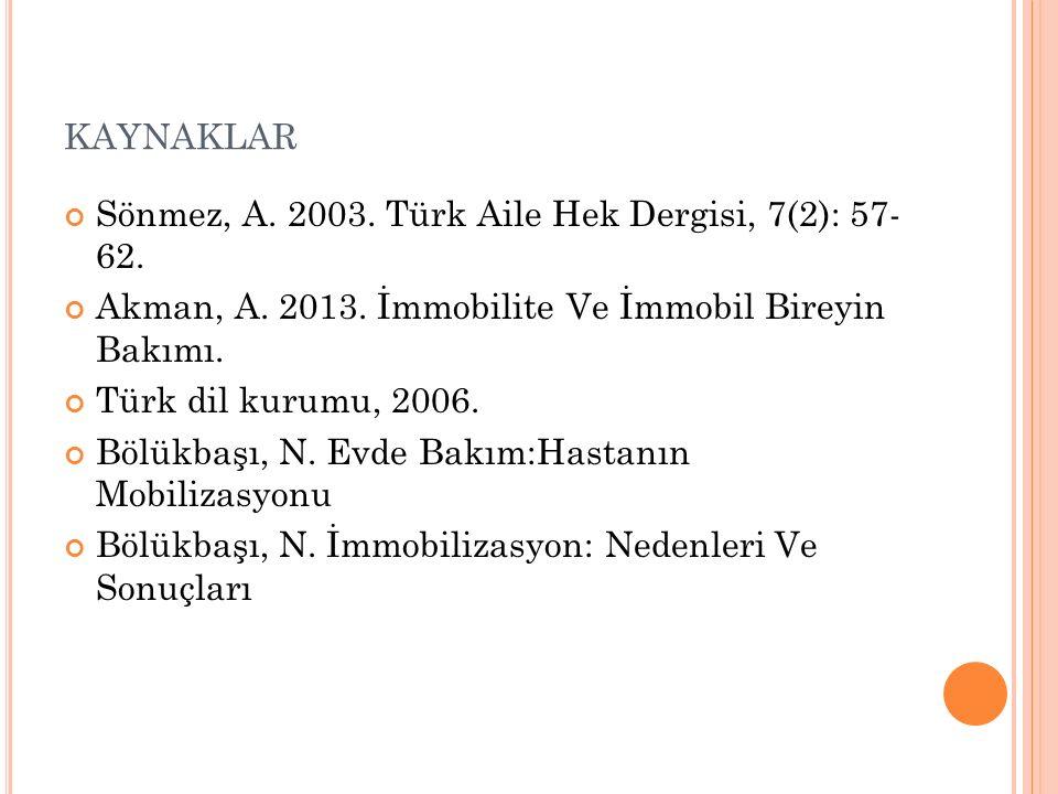 KAYNAKLAR Sönmez, A. 2003. Türk Aile Hek Dergisi, 7(2): 57- 62.