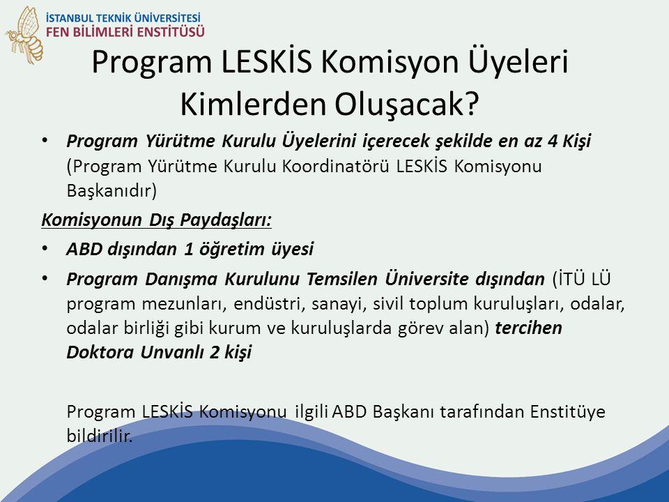 Program LESKİS Komisyon Üyeleri Kimlerden Oluşacak.