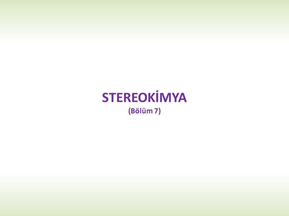 STEREOKİMYA (Bölüm 7)