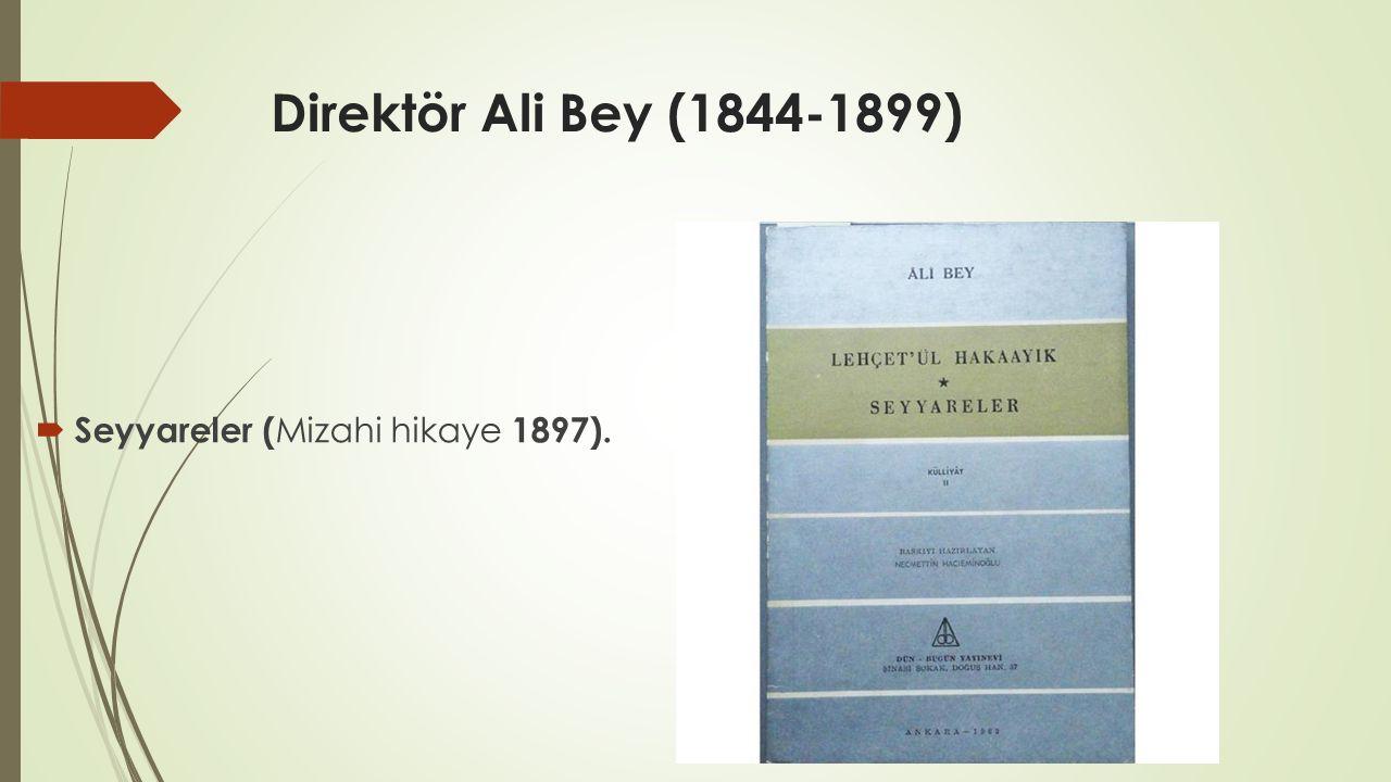 Direktör Ali Bey (1844-1899)  Seyyareler ( Mizahi hikaye 1897).