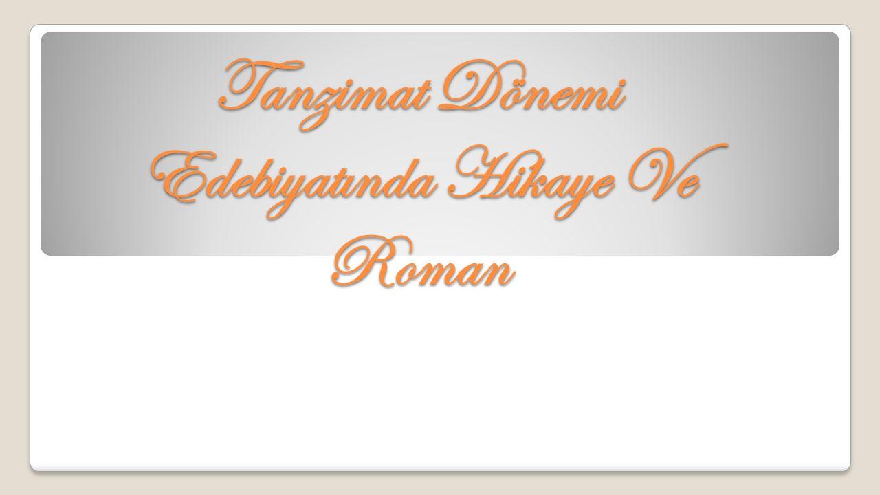 Tanzimat Dönemi Edebiyatında Hikaye Ve Roman
