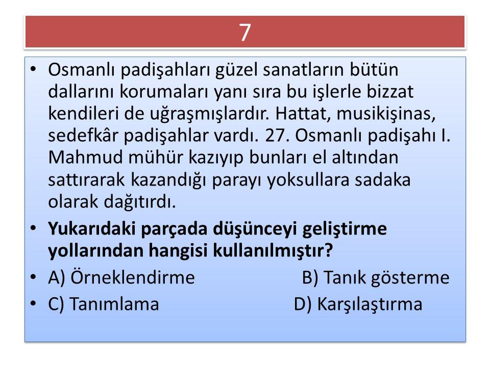 7 7 Osmanlı padişahları güzel sanatların bütün dallarını korumaları yanı sıra bu işlerle bizzat kendileri de uğraşmışlardır. Hattat, musikişinas, sede