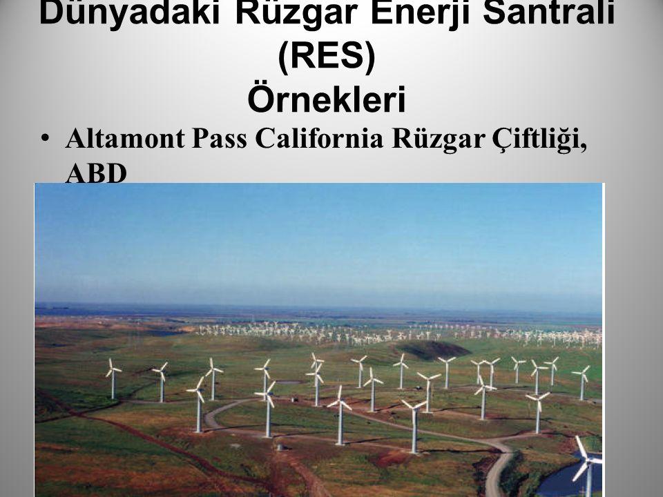 Dünyadaki Rüzgar Enerji Santrali (RES) Örnekleri Altamont Pass California Rüzgar Çiftliği, ABD