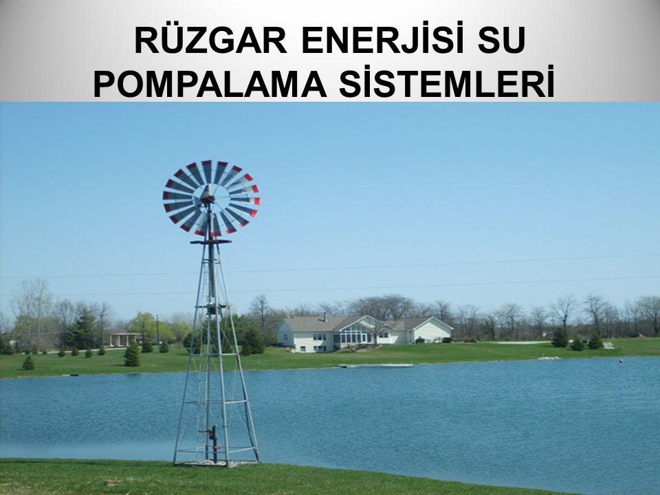 RÜZGAR ENERJİSİ SU POMPALAMA SİSTEMLERİ