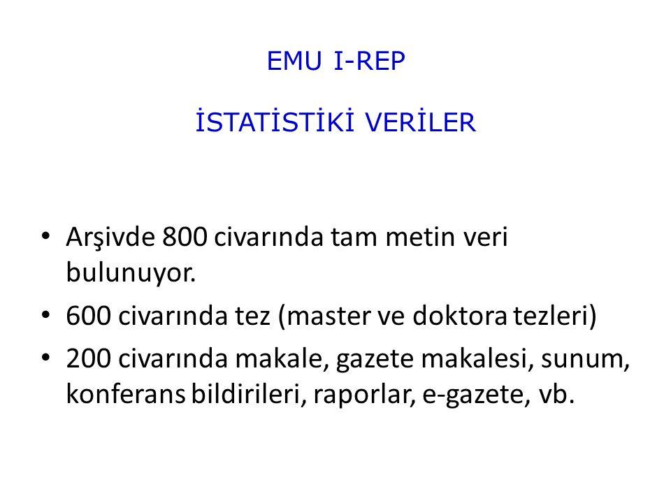 EMU I-REP İSTATİSTİKİ VERİLER Arşivde 800 civarında tam metin veri bulunuyor.
