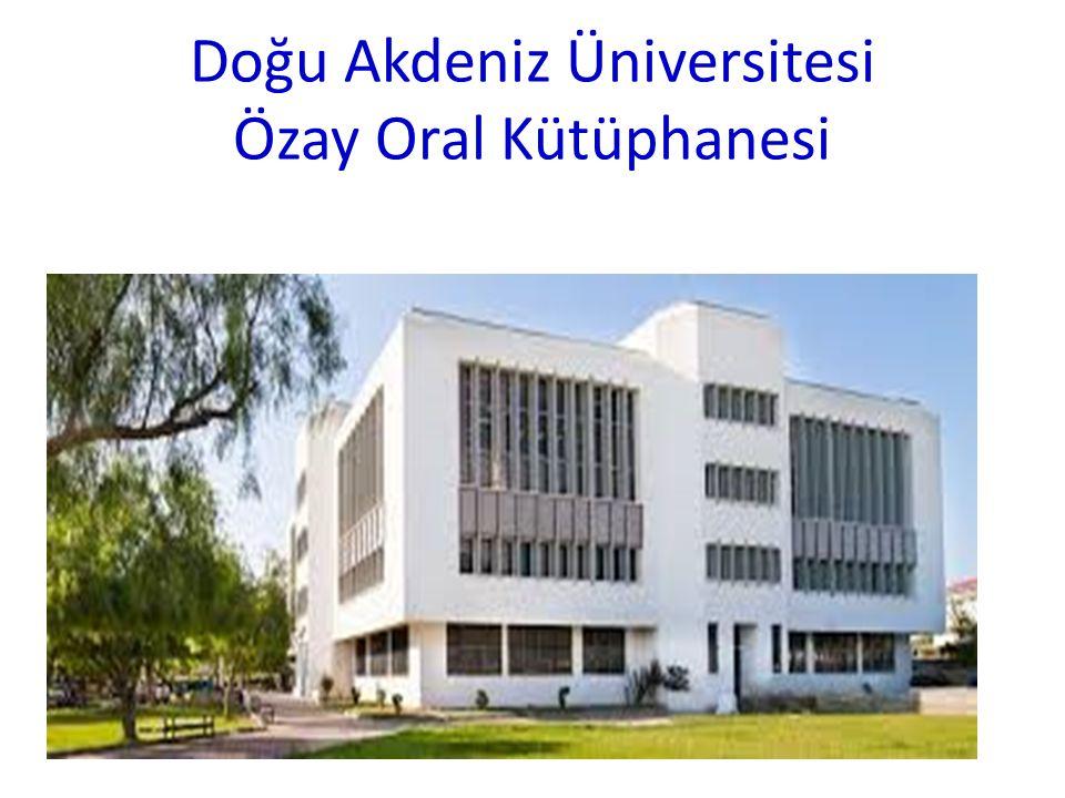 Doğu Akdeniz Üniversitesi Özay Oral Kütüphanesi