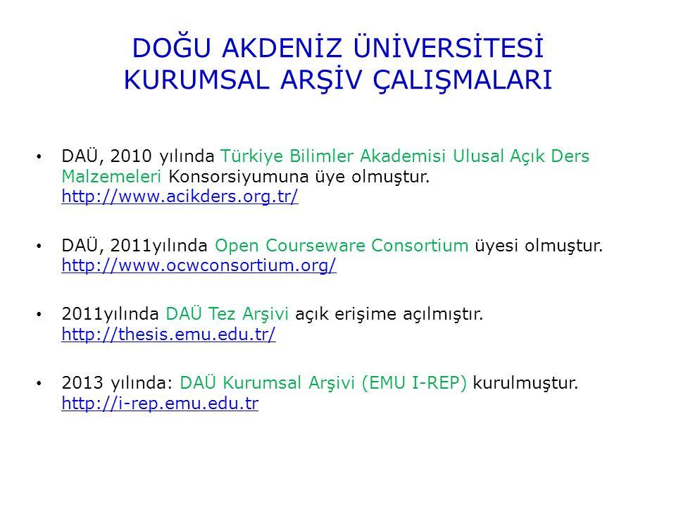 DOĞU AKDENİZ ÜNİVERSİTESİ KURUMSAL ARŞİV ÇALIŞMALARI DAÜ, 2010 yılında Türkiye Bilimler Akademisi Ulusal Açık Ders Malzemeleri Konsorsiyumuna üye olmuştur.