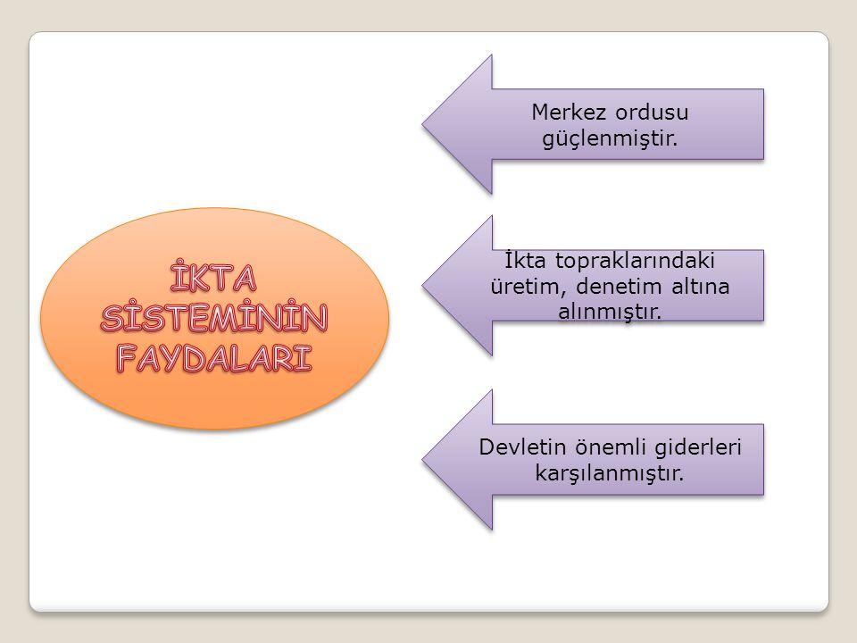 Ama unutmamamız gereken bir nokta var.Osmanlı Devletinde TIMAR SİSTEMİ de uygulanmıştır.