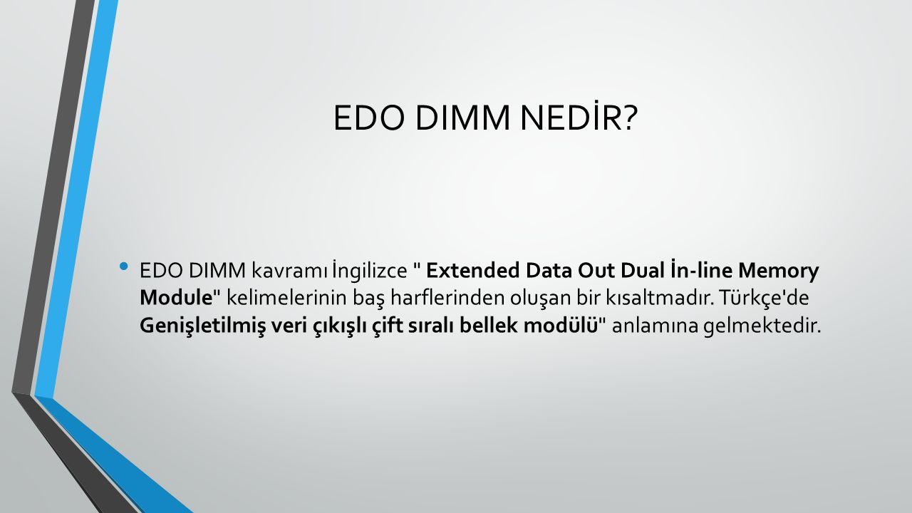 EDO DIMM NEDİR.