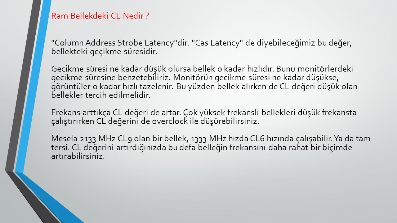Ram Bellekdeki CL Nedir . Column Address Strobe Latency dir.