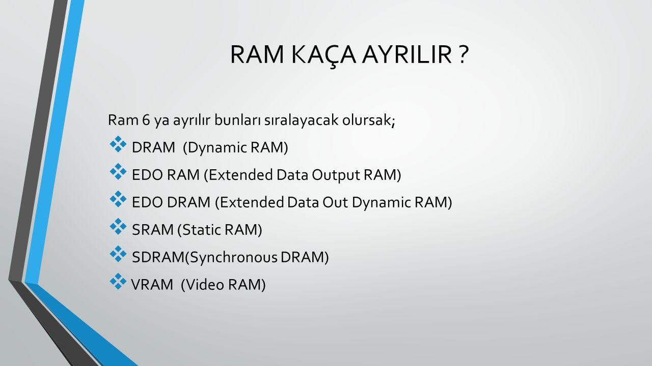 RAM KAÇA AYRILIR .