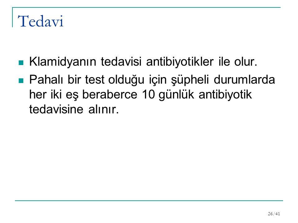 Tedavi Klamidyanın tedavisi antibiyotikler ile olur.
