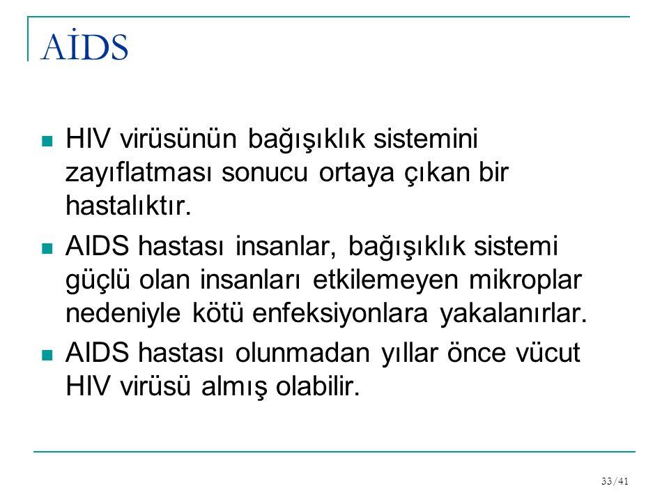 AİDS HIV virüsünün bağışıklık sistemini zayıflatması sonucu ortaya çıkan bir hastalıktır.