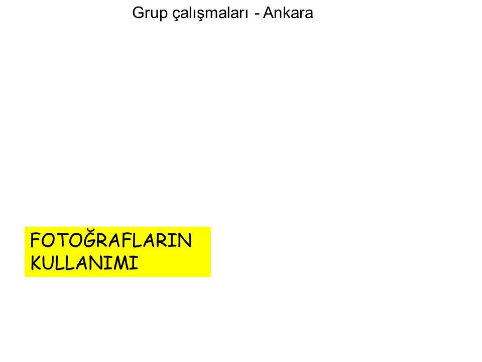 Grup çalışmaları - Ankara FOTOĞRAFLARIN KULLANIMI